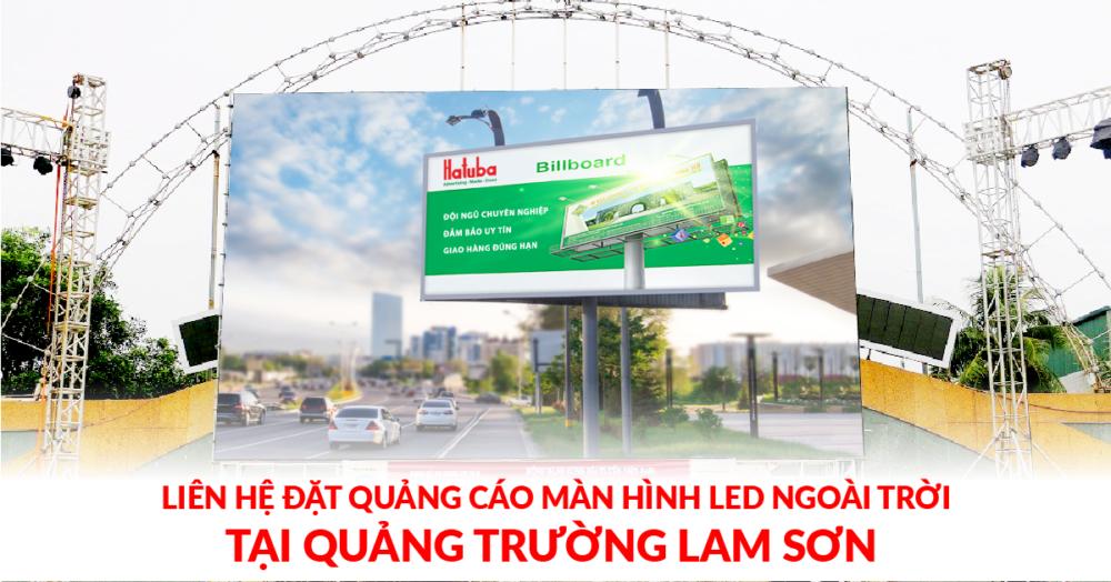 Liên hệ đặt quảng cáo màn hình led ngoài trời tại quảng trường Lam Sơn