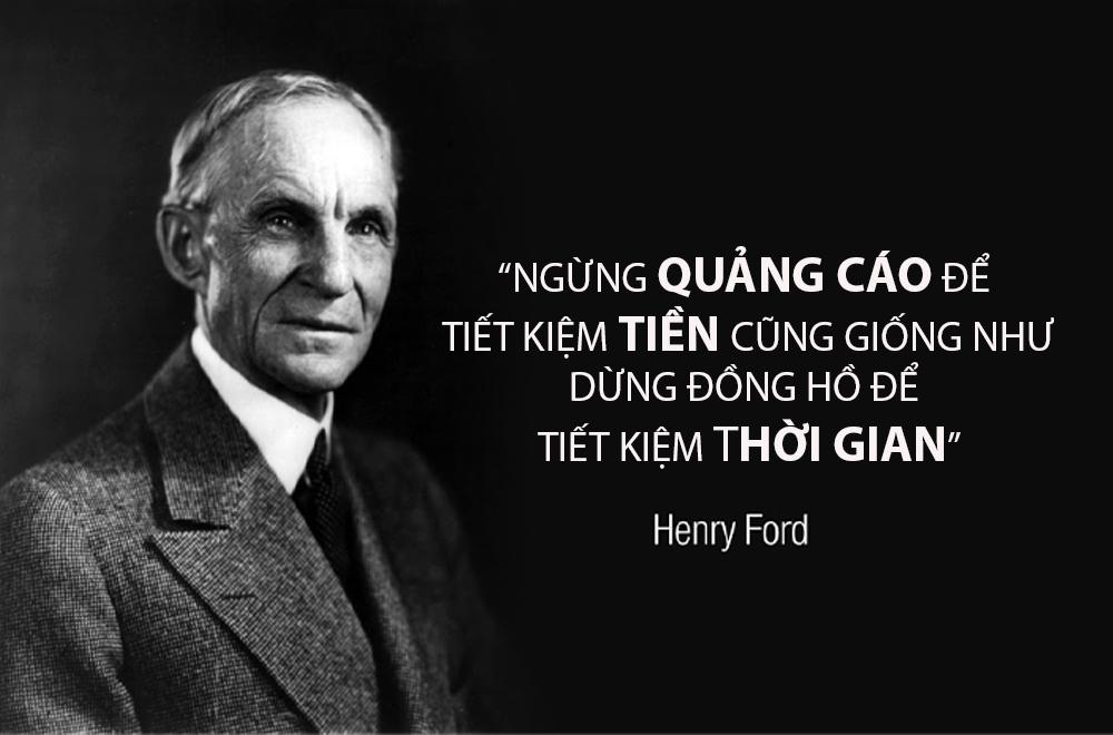 Henry Ford từng có một câu nói rất hay bàn luận vấn đề tranh cãi về quảng cáo